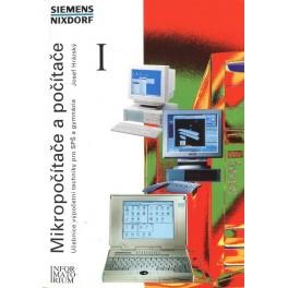 Mikropočítače a počítače I - pro SPŠ a gymnázia