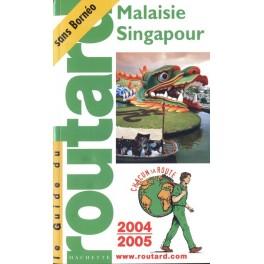Malaisie-Singapour Les Guides du Routard 2005