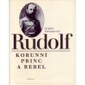 Rudolf korunní princ a rebel