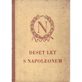 Deset let s Napoleonem, paměti císařova komořího hraběte