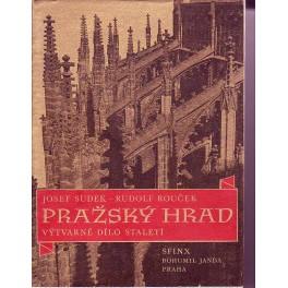 Pražský Hrad výtvarné dílo staletí v obrazech Josefa Sudka