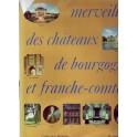 Merveilles des chateaux de bourgogne et franche-comté