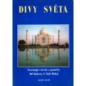 Divy světa: Fascinující stavby a památky Od Kolosea k Tádž Mahal