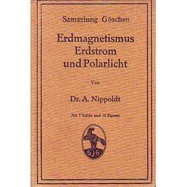 Erdmagnetismus, Erdstrom und Polarlicht