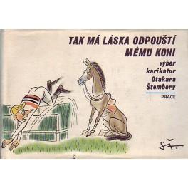 Tak má láska odpouští mému koni-výběr karikatur Otakara Štembery