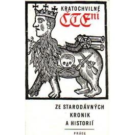 Kratochvilné čtení ze starodnávných kronik a historií