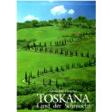 Toskana - Land der Sehnsucht