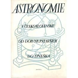 Astronomie v Československu od dob nejstarších do dneška