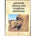 Yesemek quary and sculpture wokshop