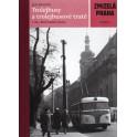 Zmizelá Praha - Trolejbusy a trolejbusové tratě