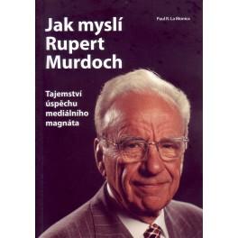 Jak myslí Rupert Murdoch - tajemství úspěchu mediálního magnáta