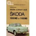Údržba a opravy vozů Škoda 1000 MB a 1100 MB