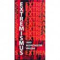 Extremismus jako bezpečnostní hrozba