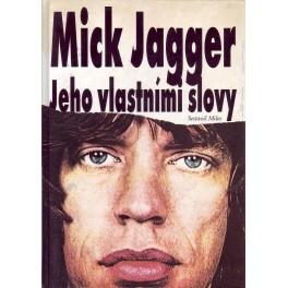 Mick Jagger Jeho vlastními slovy