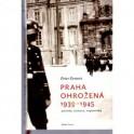 Praha ohrožená 1939-1945