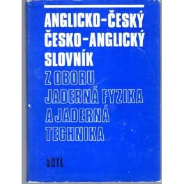 Anglicko-český a česko-anglický slovník z oboru jaderná fyzika a jaderná technika