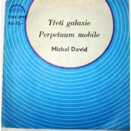Michal David: Třetí galaxie, Perpetum mobile
