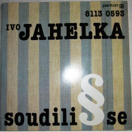 Ivo Jahelka: Soudili se