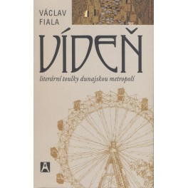 Vídeň Literární toulky dunajskou metropolí