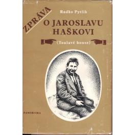 Zpráva o Jaroslavu Haškovi (Toulavé house)