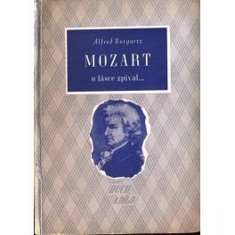 Mozart, o lásce zpíval ..