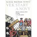 Věk starý a nový (Dějiny,kultura,život Evropy v 17.a 18. stol.)